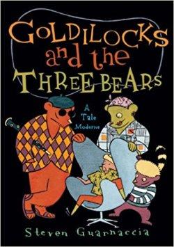 Goldilocks and the Three Bears A Tales Moderne