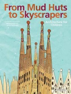 From Mud Huts to Skyscrapers Architecture for Children