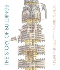 The Story of Buildings From the Pyramids to the Sydney Opera House and Beyond